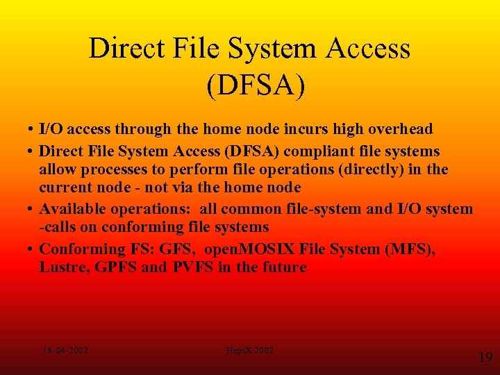 Direct File System Access (DFSA) • I/O access through the home node incurs high