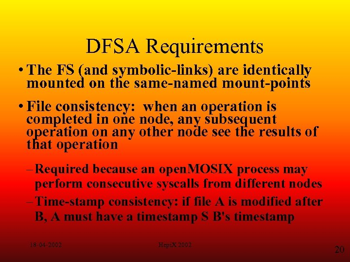 DFSA Requirements • The FS (and symbolic-links) are identically mounted on the same-named mount-points