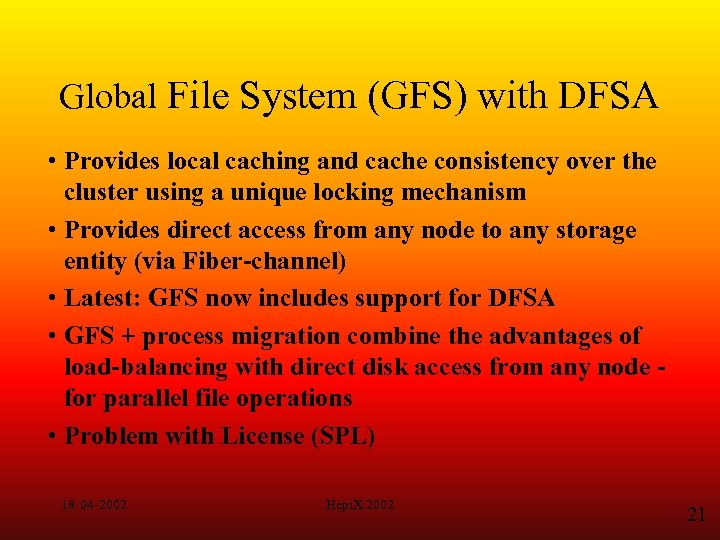 Global File System (GFS) with DFSA • Provides local caching and cache consistency over