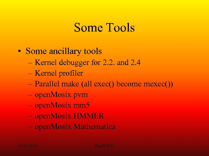 Some Tools • Some ancillary tools – Kernel debugger for 2. 2. and 2.
