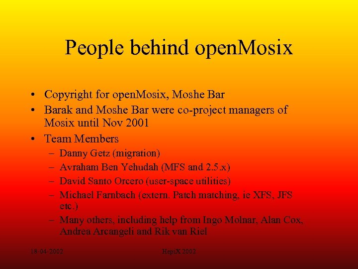 People behind open. Mosix • Copyright for open. Mosix, Moshe Bar • Barak and