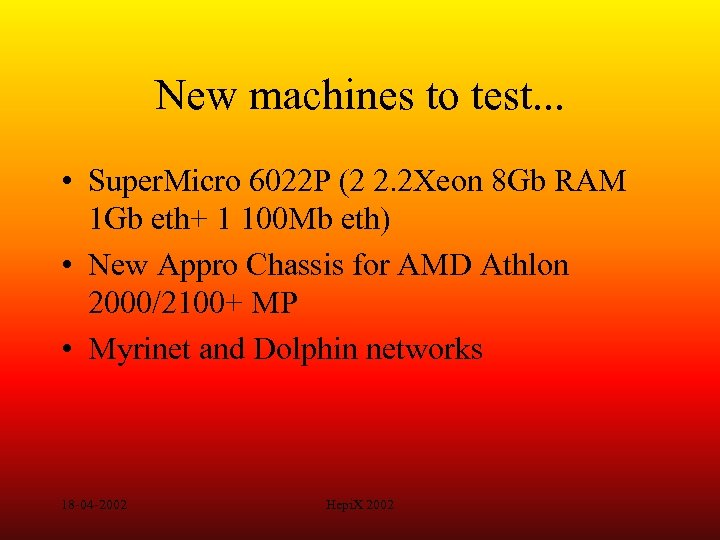 New machines to test. . . • Super. Micro 6022 P (2 2. 2