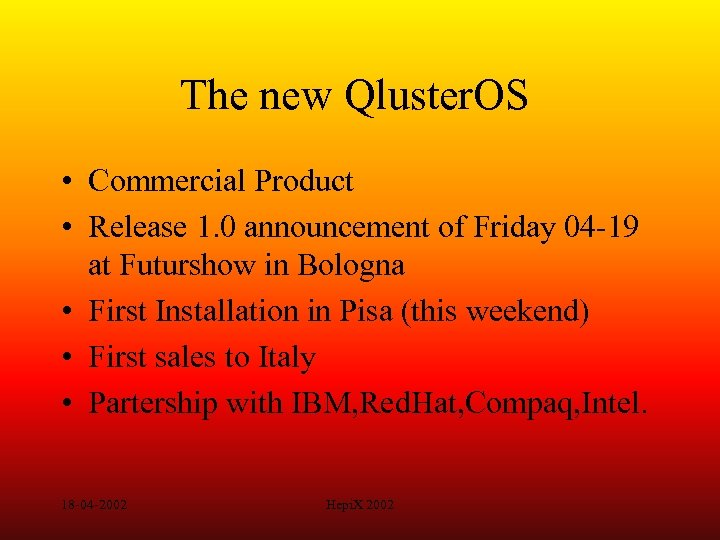 The new Qluster. OS • Commercial Product • Release 1. 0 announcement of Friday