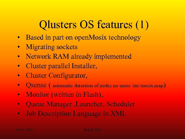 Qlusters OS features (1) • • • Based in part on open. Mosix technology