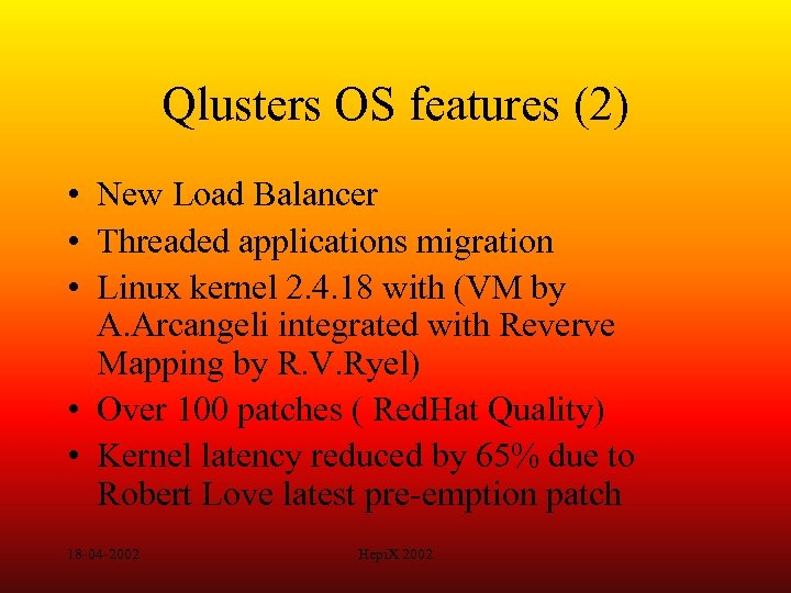 Qlusters OS features (2) • New Load Balancer • Threaded applications migration • Linux