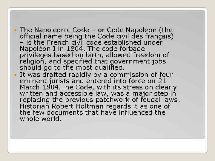 The Napoleonic Code ‒ or Code Napoléon (the official name being the Code civil