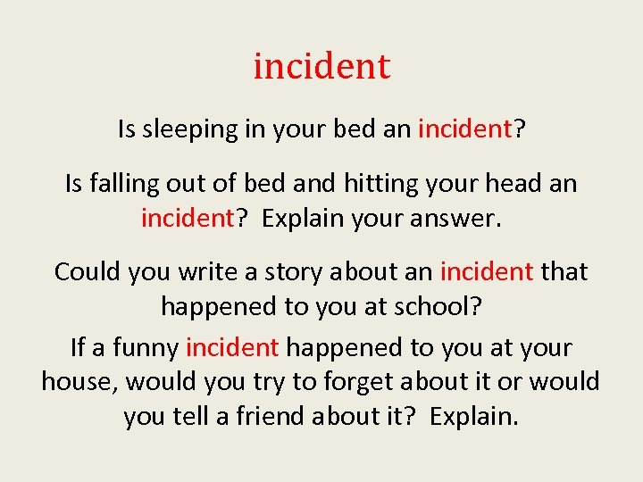 incident Is sleeping in your bed an incident? Is falling out of bed and