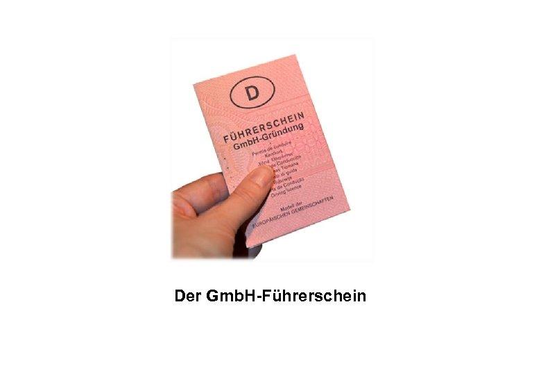 Der Gmb. H-Führerschein