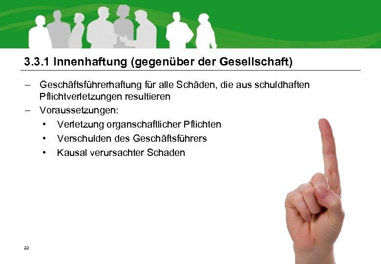 3. 3. 1 Innenhaftung (gegenüber der Gesellschaft) – Geschäftsführerhaftung für alle Schäden, die aus