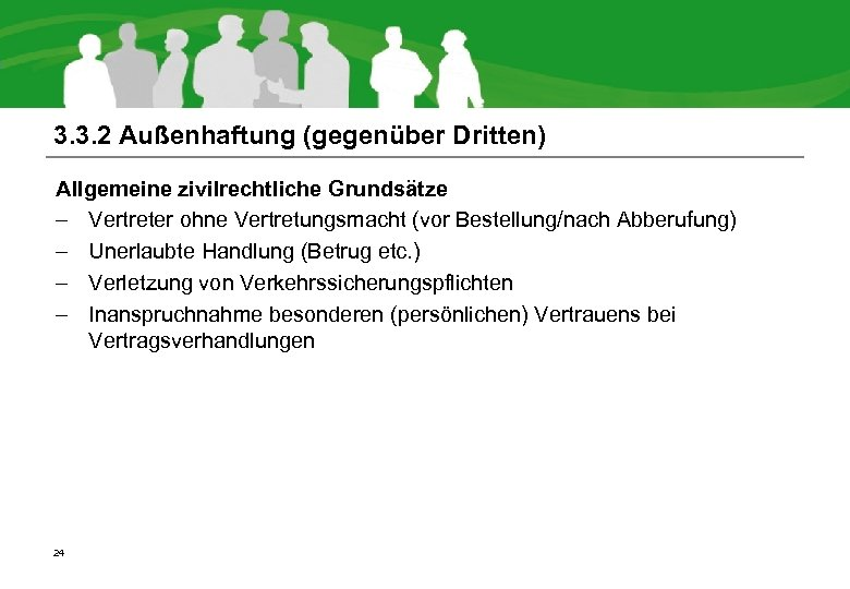 3. 3. 2 Außenhaftung (gegenüber Dritten) Allgemeine zivilrechtliche Grundsätze – Vertreter ohne Vertretungsmacht (vor
