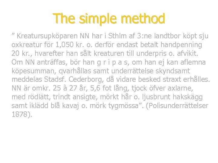 """The simple method """" Kreatursupköparen NN har i Sthlm af 3: ne landtbor köpt"""