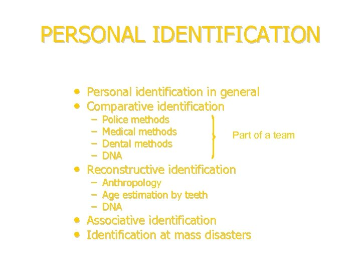 PERSONAL IDENTIFICATION • Personal identification in general • Comparative identification – – Police methods