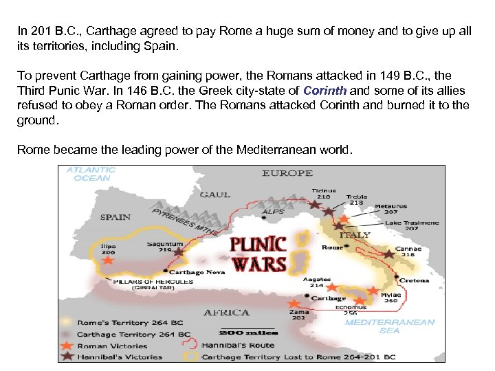 In 201 B. C. , Carthage agreed to pay Rome a huge sum of