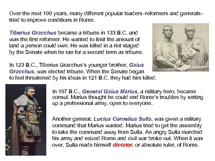 Over the next 100 years, many different popular leaders–reformers and generals– tried to improve