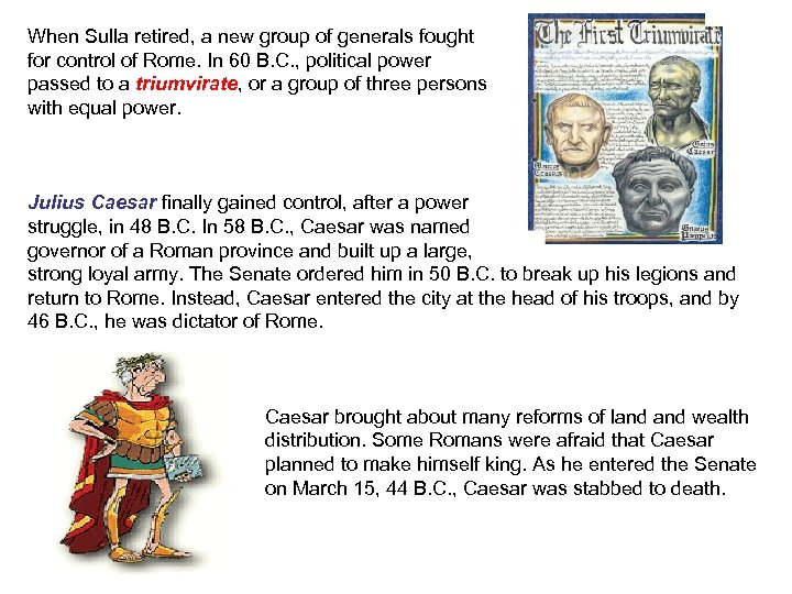 When Sulla retired, a new group of generals fought for control of Rome. In