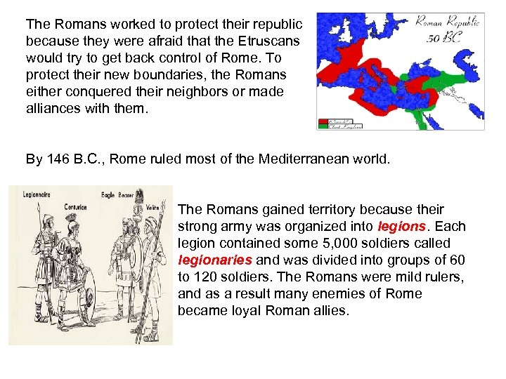 The Romans worked to protect their republic because they were afraid that the Etruscans