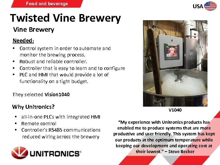 Food and beverage USA Twisted Vine Brewery Needed: • Control system in order to