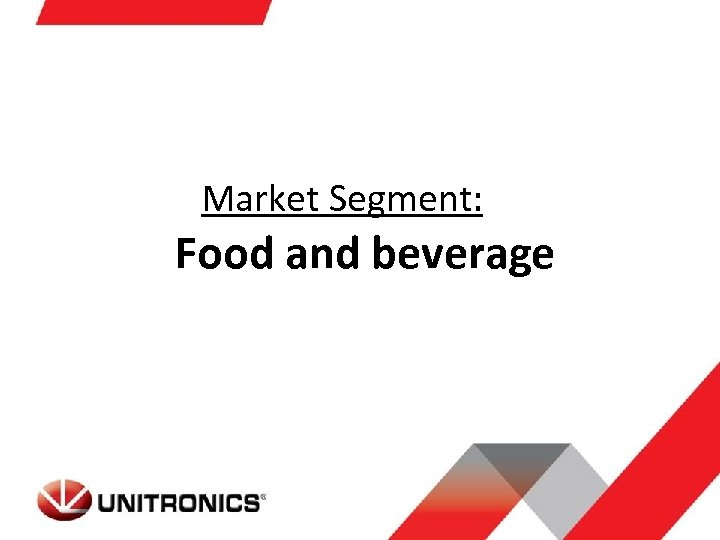 Market Segment: Food and beverage