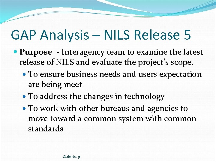 GAP Analysis – NILS Release 5 Purpose - Interagency team to examine the latest