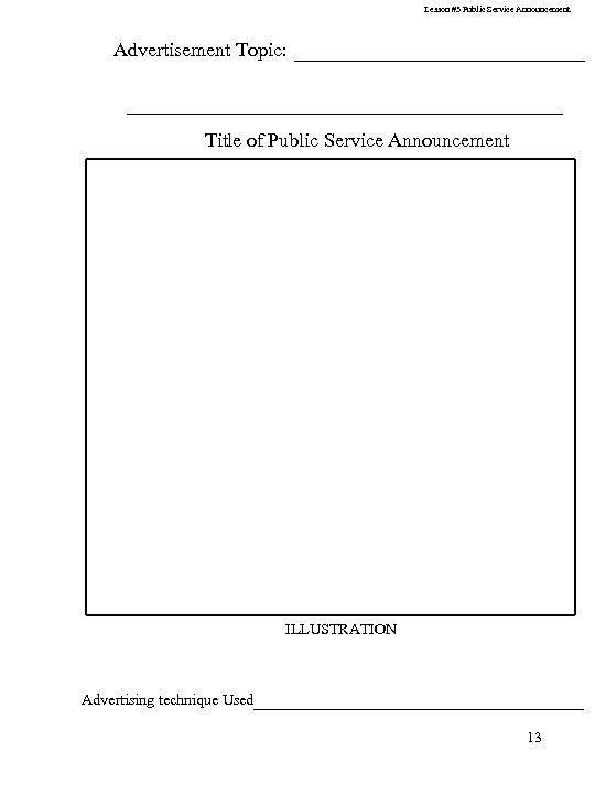 Lesson #3 Public Service Announcement Advertisement Topic: ____________________________ Title of Public Service Announcement ILLUSTRATION