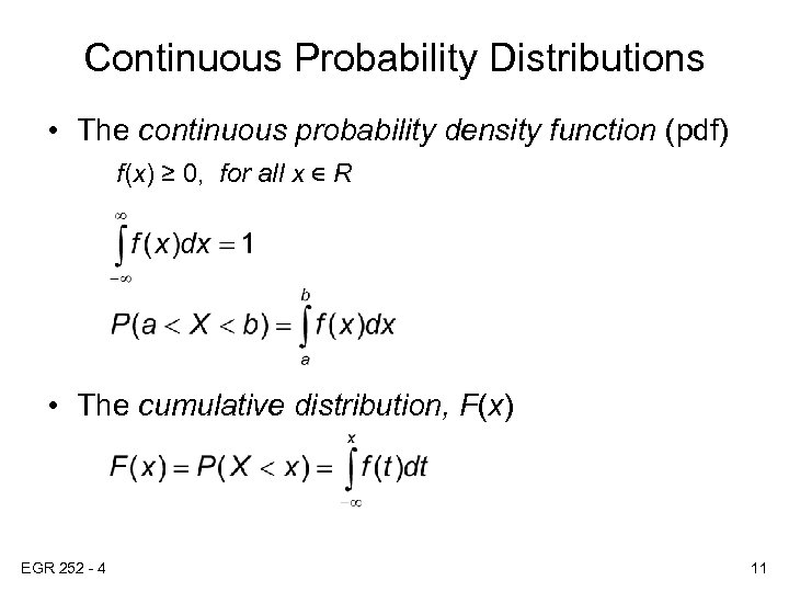 Continuous Probability Distributions • The continuous probability density function (pdf) f(x) ≥ 0, for