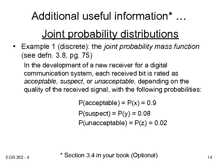 Additional useful information* … Joint probability distributions • Example 1 (discrete): the joint probability
