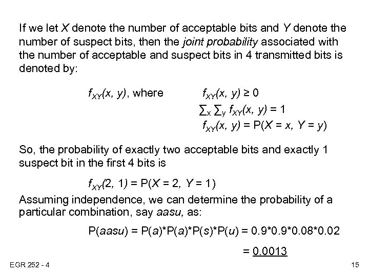 If we let X denote the number of acceptable bits and Y denote the