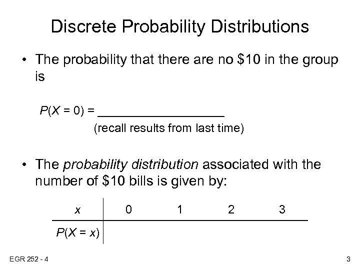 Discrete Probability Distributions • The probability that there are no $10 in the group