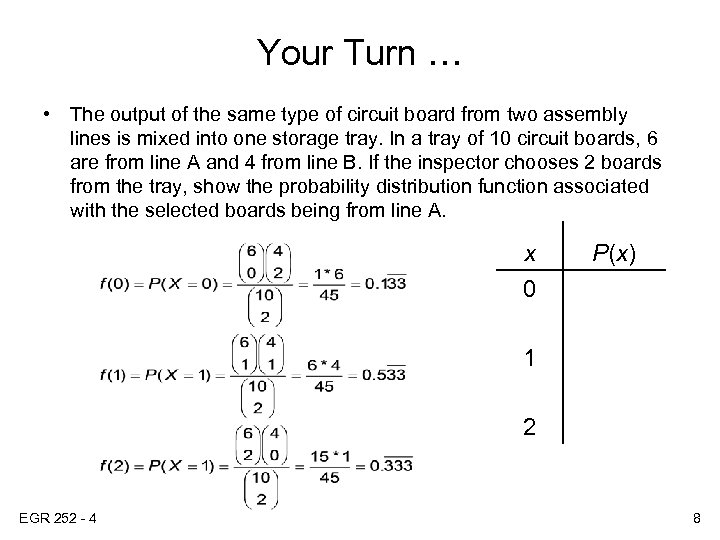 Your Turn … • The output of the same type of circuit board from