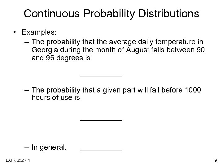 Continuous Probability Distributions • Examples: – The probability that the average daily temperature in