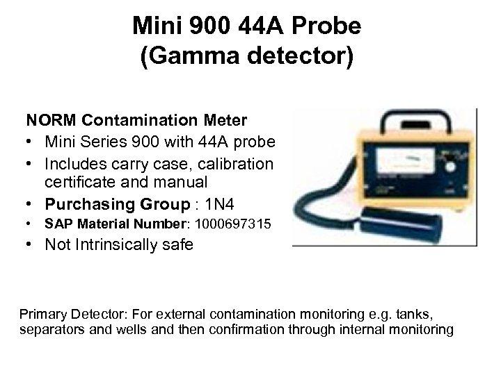 Mini 900 44 A Probe (Gamma detector) NORM Contamination Meter • Mini Series 900