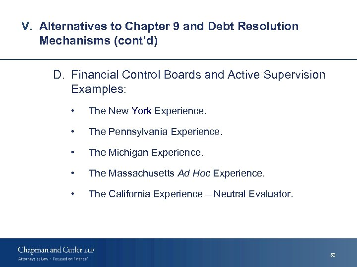 V. Alternatives to Chapter 9 and Debt Resolution Mechanisms (cont'd) D. Financial Control Boards