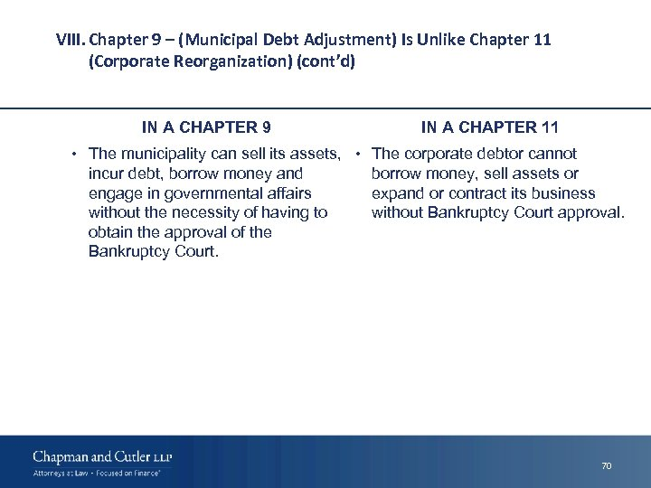 VIII. Chapter 9 – (Municipal Debt Adjustment) Is Unlike Chapter 11 (Corporate Reorganization) (cont'd)