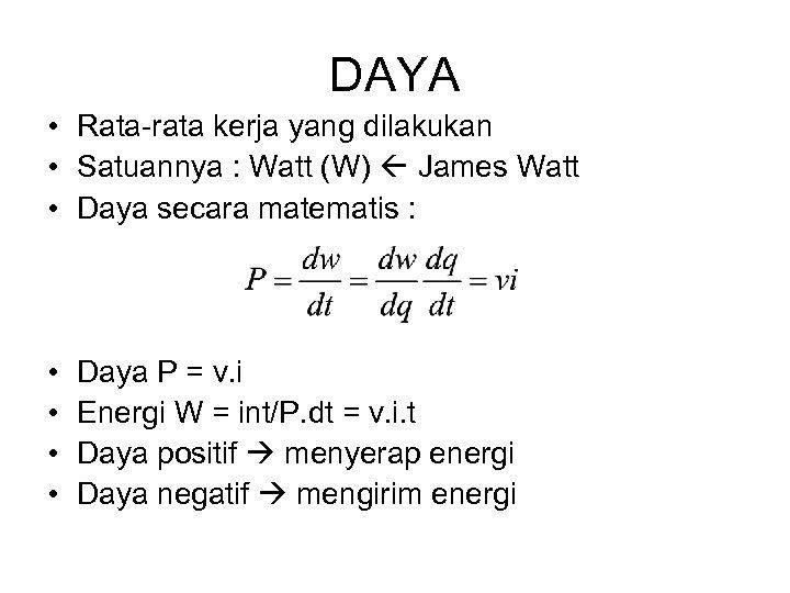 DAYA • Rata-rata kerja yang dilakukan • Satuannya : Watt (W) James Watt •