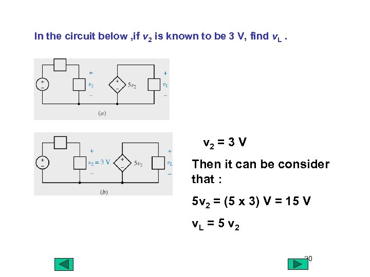 In the circuit below , if v 2 is known to be 3 V,