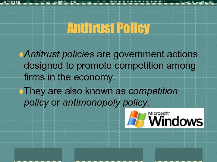 Antitrust Policy t. Antitrust policies are government actions designed to promote competition among firms
