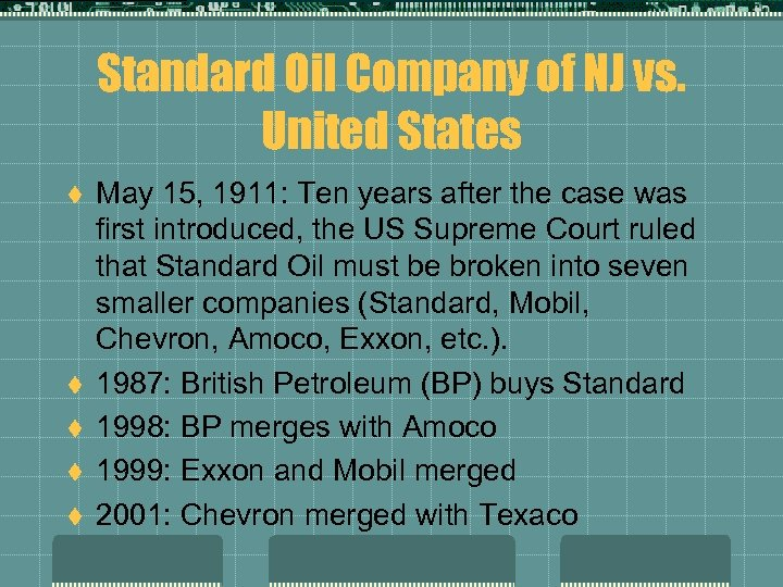 Standard Oil Company of NJ vs. United States t t t May 15, 1911: