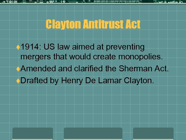 Clayton Antitrust Act t 1914: US law aimed at preventing mergers that would create