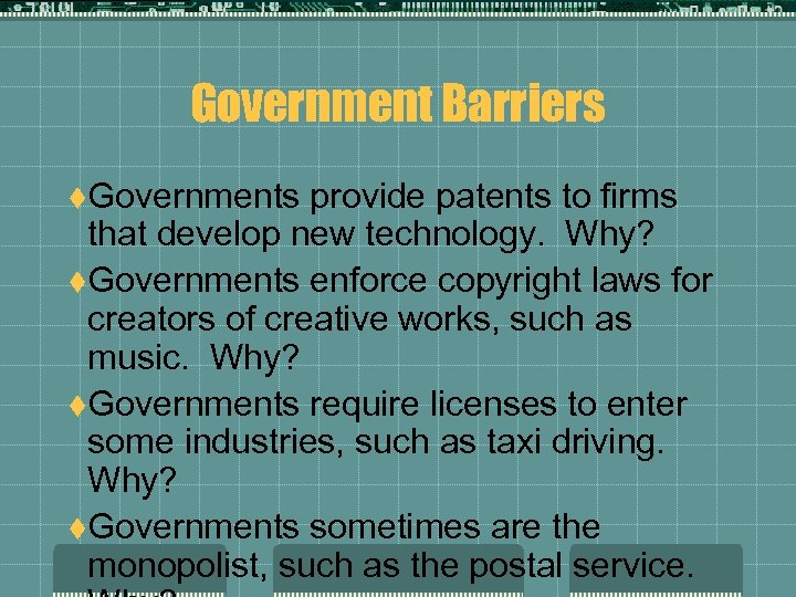 Government Barriers t. Governments provide patents to firms that develop new technology. Why? t.