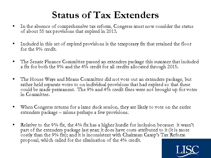 Status of Tax Extenders • In the absence of comprehensive tax reform, Congress must
