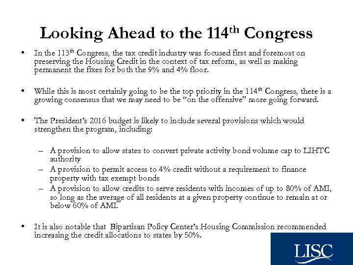 Looking Ahead to the 114 th Congress • In the 113 th Congress, the