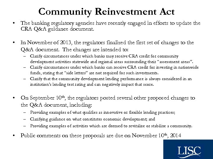 Community Reinvestment Act • The banking regulatory agencies have recently engaged in efforts to