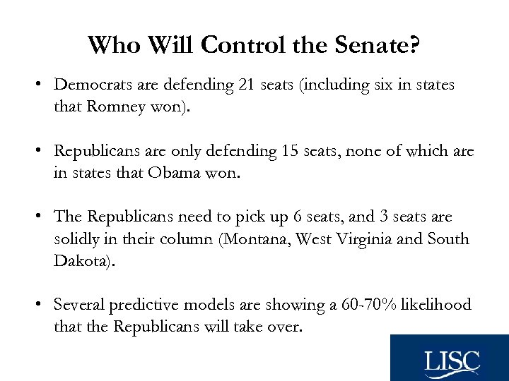 Who Will Control the Senate? • Democrats are defending 21 seats (including six in