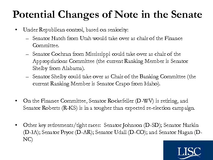 Potential Changes of Note in the Senate • Under Republican control, based on seniority: