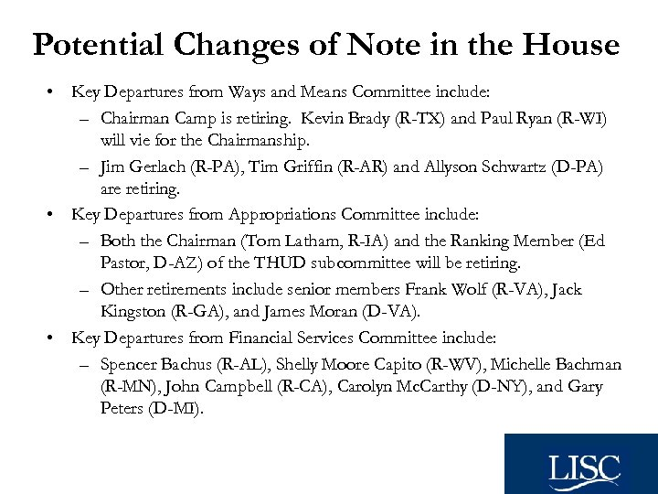 Potential Changes of Note in the House • Key Departures from Ways and Means