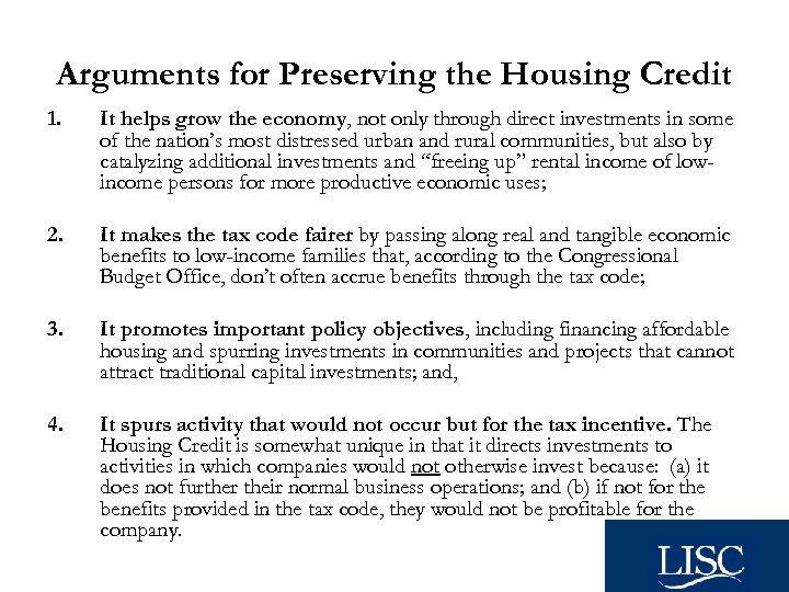 Arguments for Preserving the Housing Credit 1. It helps grow the economy, not only