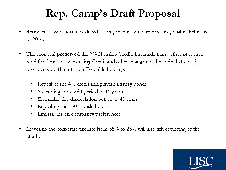 Rep. Camp's Draft Proposal • Representative Camp introduced a comprehensive tax reform proposal in