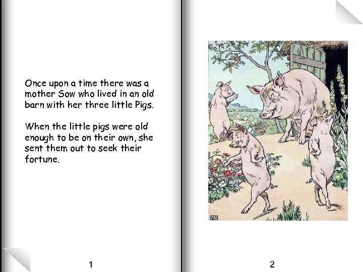 Once upon a time there was a mother Sow who lived in an old