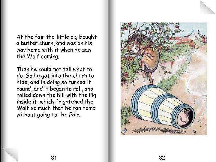 At the fair the little pig bought a butter churn, and was on his