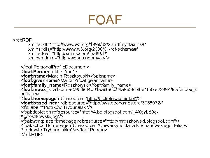 FOAF <rdf: RDF xmlns: rdf=